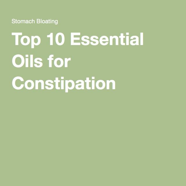 Top 10 Essential Oils for Constipation