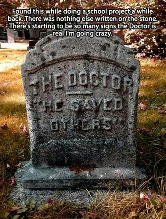 I think the Doctor is actually real.