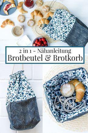 2 in 1 – Nähanleitung für einen Brotbeutel und Brotkorb.