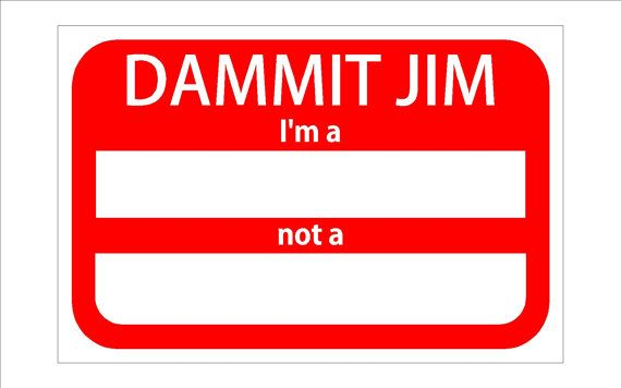 Dammit Jim dry erase board sign by Theerin on Etsy