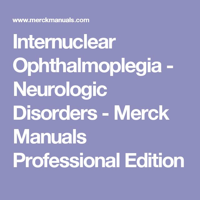 Internuclear Ophthalmoplegia - Neurologic Disorders - Merck Manuals Professional Edition