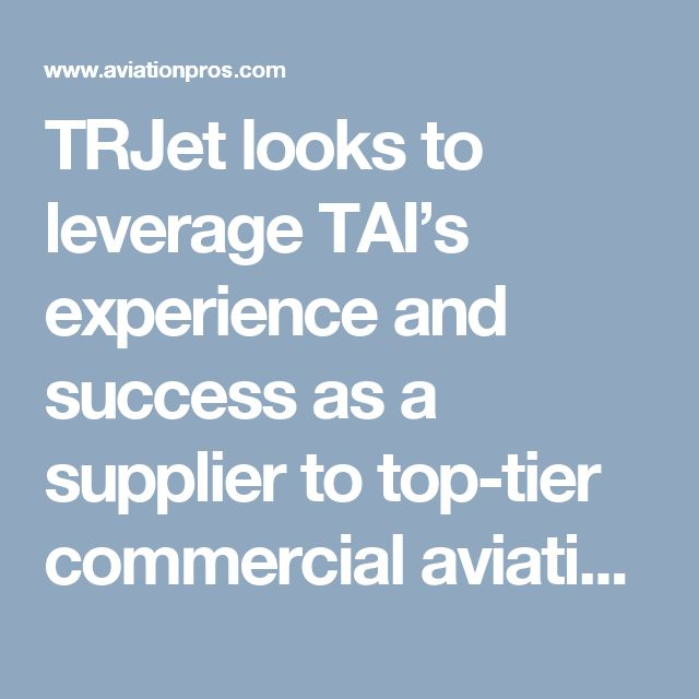 TRJet looks to leverage TAI's experience and success as a supplier to top-tier commercial aviation Original Equipment Manufacturers (OEM) to support the TRJ328 aircraft. https://en.wikipedia.org/wiki/Dornier_328