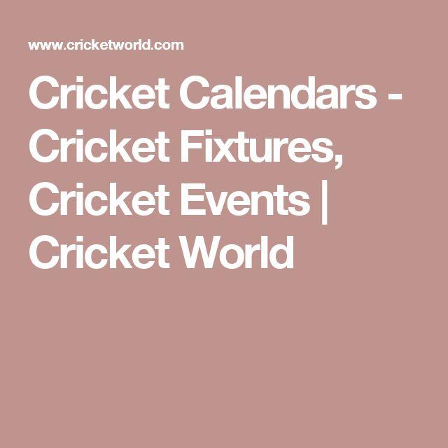 Cricket Calendars - Cricket Fixtures, Cricket Events | Cricket World