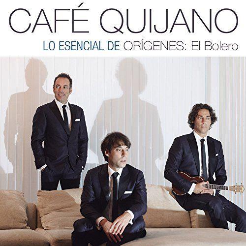 Cafe Quijano - Lo Esencial De Origenes: El Bolero