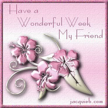 Image result for have a nice week quotes for special friend