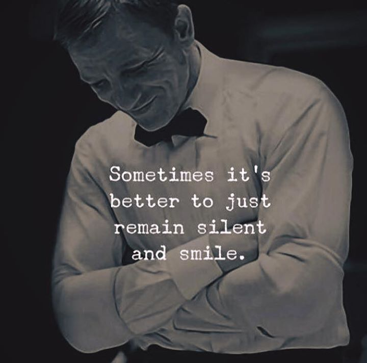 Sometimes Its Better To Just Remain Silent And Smile Positive Quotes Silent Quotes Boxing Quotes