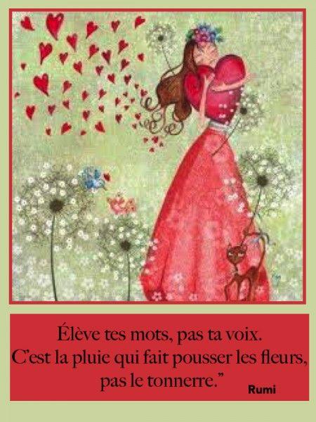 Élève tes mots, pas ta voix. C'est la pluie qui fait pousser les fleurs, pas le tonnerre.           atmosphere-citation.com/fleurs