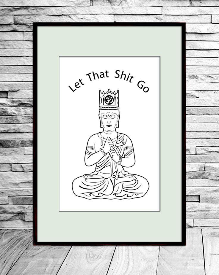 Meditate buddha. Let that Shit Go...
