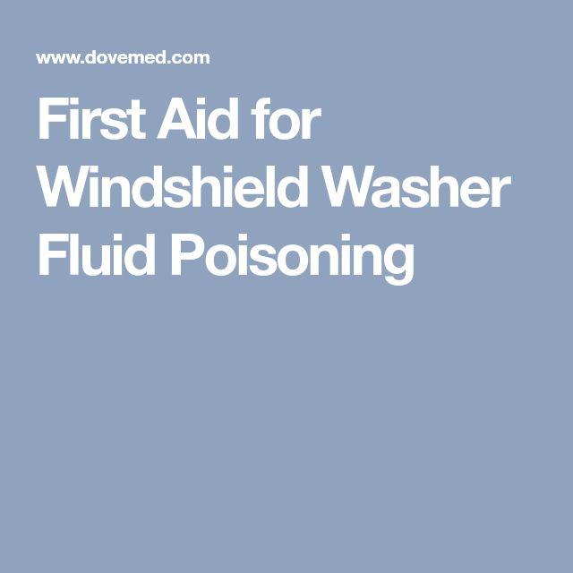 First Aid for Windshield Washer Fluid Poisoning