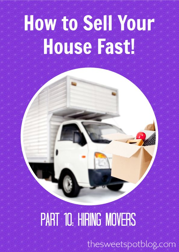 How to Sell Your House Fast!: Hiring Movers by The Sweet Spot Blog #sellhouse #moving