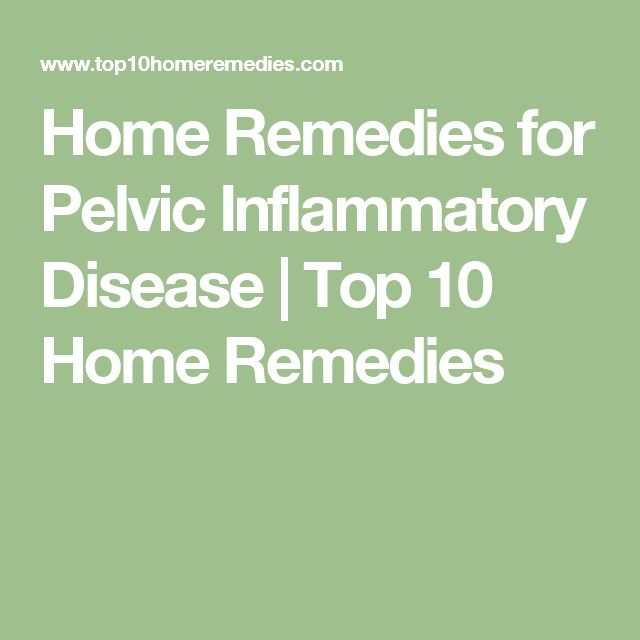 Home Remedies for Pelvic Inflammatory Disease   Top 10 Home Remedies