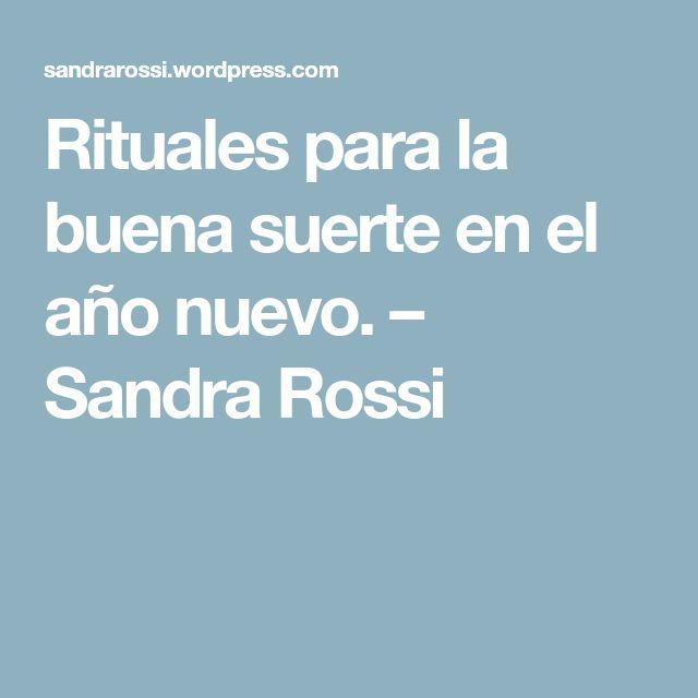 Rituales para la buena suerte en el año nuevo. – Sandra Rossi