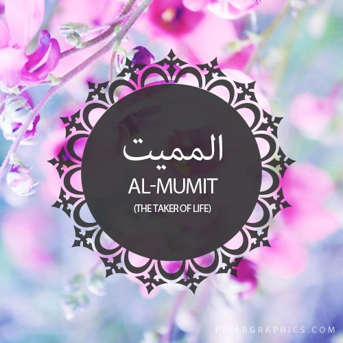 Al-Mumit,The Taker of Life,Islam,Muslim,99 Names