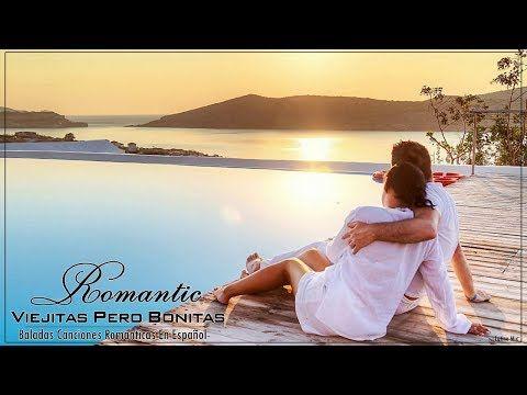 Baladas Romanticas De Los 60 70 80 y 90 En Español - Viejitas pero bonitas romanticas en Español - YouTube