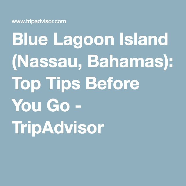 Blue Lagoon Island (Nassau, Bahamas): Top Tips Before You Go - TripAdvisor