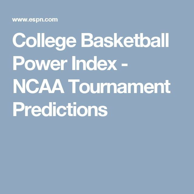 College Basketball Power Index - NCAA Tournament Predictions