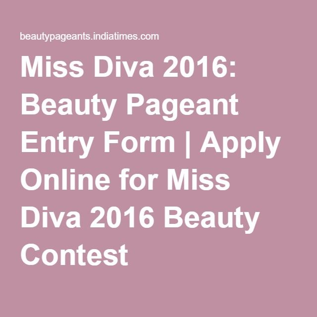 Miss Diva 2016: Beauty Pageant Entry Form | Apply Online for Miss Diva 2016 Beauty Contest