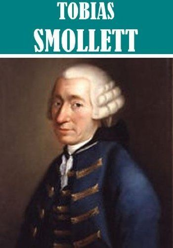The Essential Tobias Smollett Collection by Tobias Smollett. $4.79. 3014 pages. The Adventures of Ferdinand Count FathomThe Adventures of Peregrine PickleThe Adventures of Roderick RandomThe Adventures of Sir Launcelot GreavesThe Expedition of Humphry ClinkerTravels Through France And Italy                            Show more                               Show less