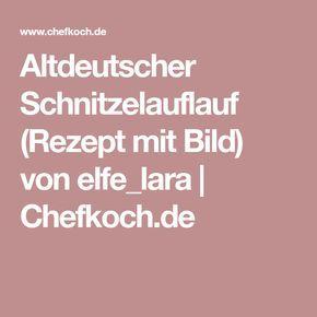 Altdeutscher Schnitzelauflauf (Rezept mit Bild) von elfe_lara | Chefkoch.de
