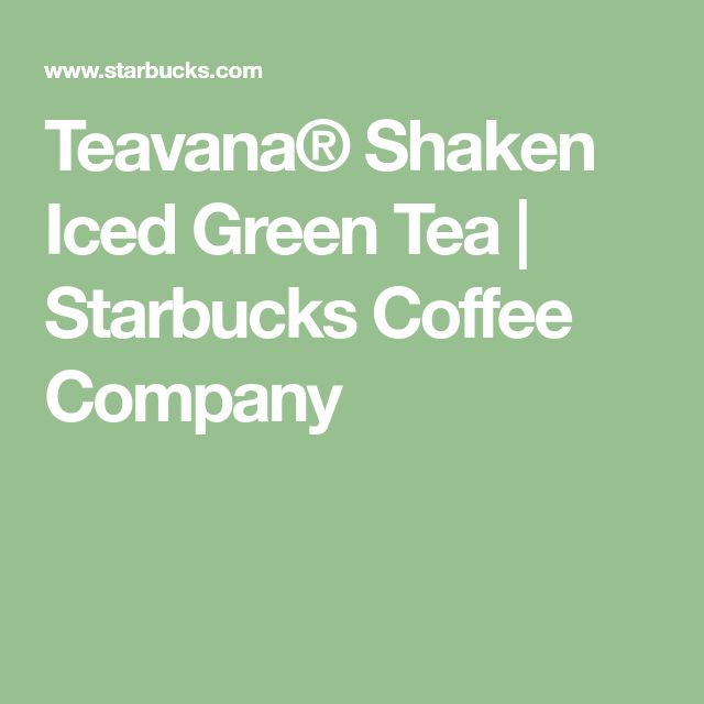Teavana® Shaken Iced Green Tea | Starbucks Coffee Company