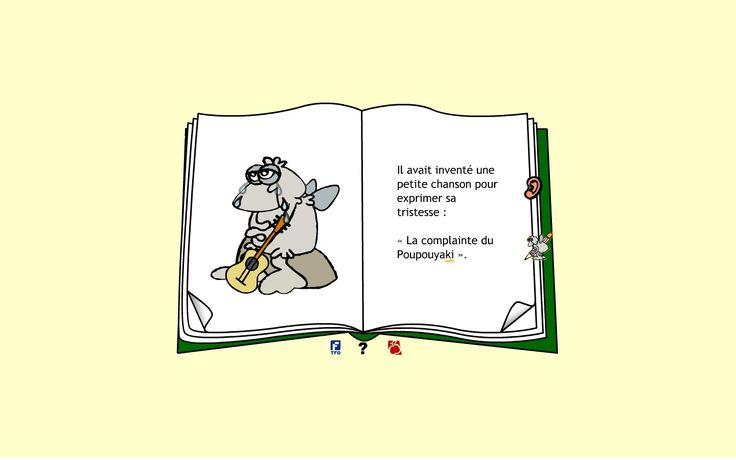 Poupouyaki : Durant la lecture de cette histoire interactive, un curseur se déplace sur les mots lus. Des questions de compréhension suivent la lecture.