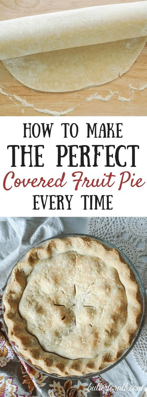 How To Make The Perfect Covered Fruit Pie
