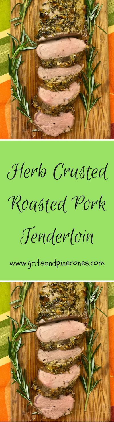 Succulent Herb Crusted Roasted Pork Tenderloin is easy enough for a quick weeknight meal with the family, but it's also elegant enough for a dinner party. www.gritsandpinecones.com