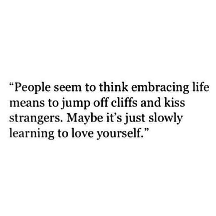 Embrace life & love yourself
