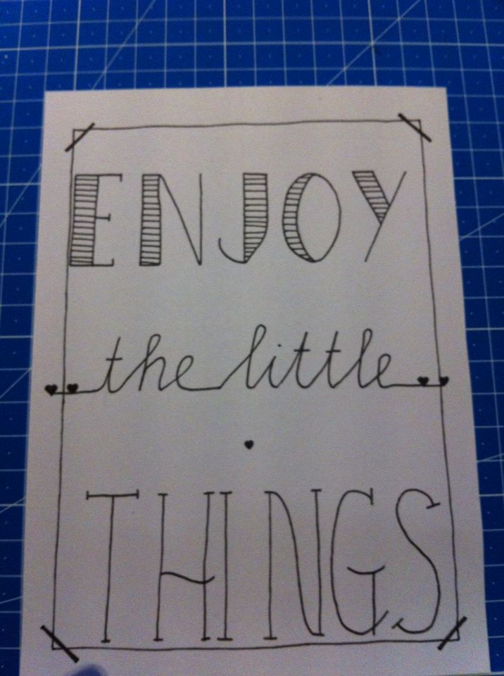 Enjoy the little things. Handlettering.
