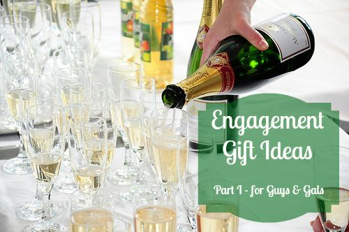 Engagement Gift Ideas Part I