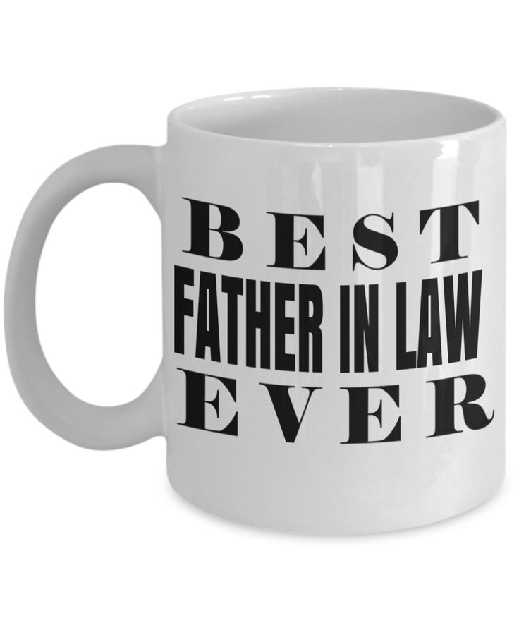 Best Birthday Gifts For Father In Law - Father In Law Coffee Mug - Gift Ideas For Father In Law For Wedding - Best Father in Law Ever White Mug