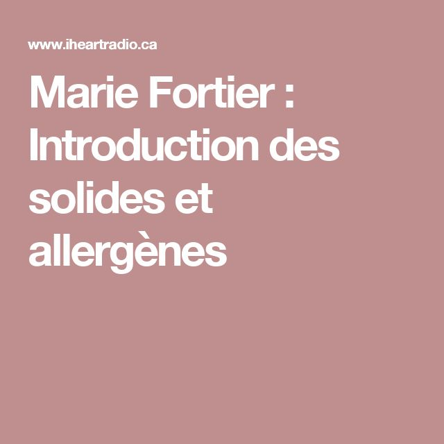 Marie Fortier : Introduction des solides et allergènes