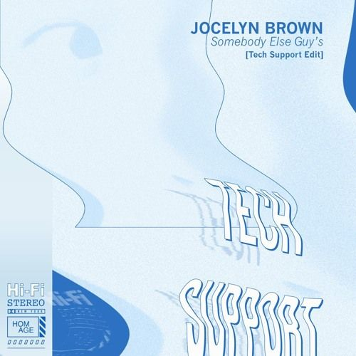 Jocelyn Brown - Somebody Else's Guy (Tech Support Edit) by HOMAGE - Listen to music