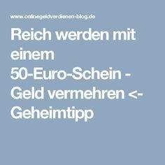 Reich werden mit einem 50-Euro-Schein - Geld vermehren <- Geheimtipp