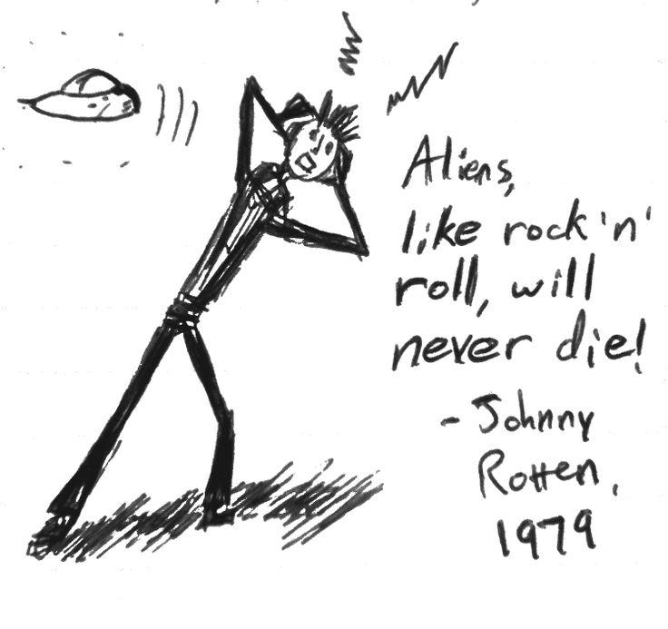 Johnny Rotten Quotes | Aliens, like rock and roll, will never die!""