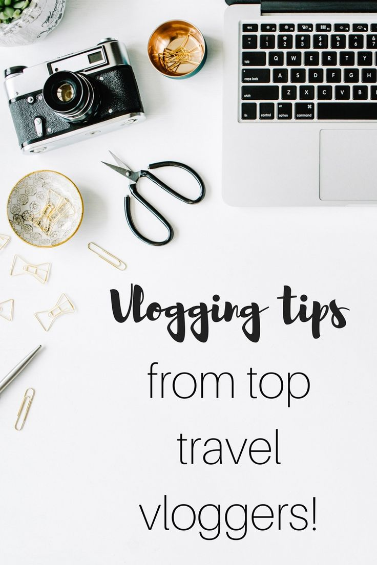Vlogging Tips from Top Travel Vloggers...