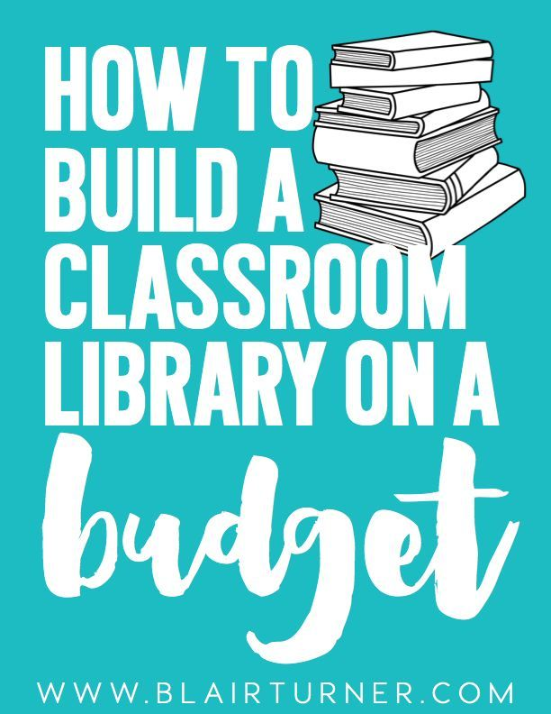 18 Ways to Build a Classroom Library On a Budget