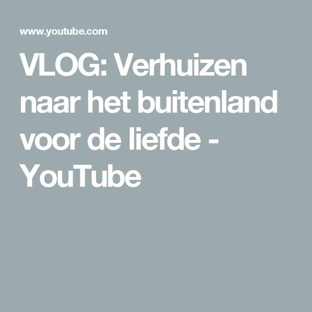 VLOG: Verhuizen naar het buitenland voor de liefde - YouTube