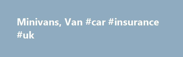 Minivans, Van #car #insurance #uk http://cars.nef2.com/minivans-van-car-insurance-uk/  #minivans # More Research Links A minivan is a type of vehicle body style that is defined as having a large 1- or 2-box design similar to that of a commercial or full-sized van. Minivans are typically between five and six feet tall and feature two or three rows of seating. The body style is designed to maximize storage capacity and/or passenger room. Popular 2008 model year minivans include the Chrysler…