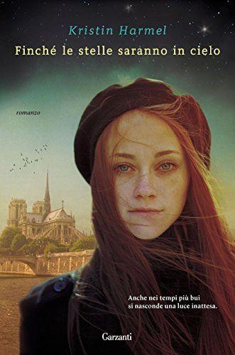 Finché le stelle saranno in cielo (Garzanti Narratori) di Kristin Harmel,