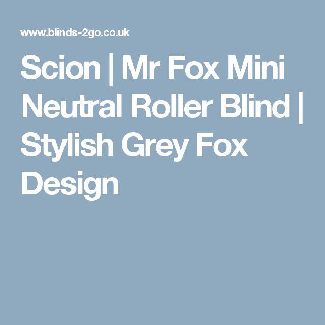 Scion | Mr Fox Mini Neutral Roller Blind | Stylish Grey Fox Design