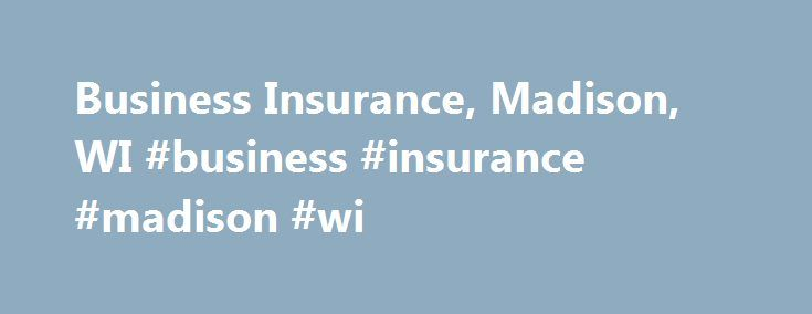 Business Insurance, Madison, WI #business #insurance #madison #wi http://arizona.remmont.com/business-insurance-madison-wi-business-insurance-madison-wi/  # Small Business Insurance Basics Insurers often combine a number of insurance coverages into a package that is sold as a single contract. The most common policy for small businesses is the Business Owners Policy (BOP). The BOP combines coverage for all major property and liability insurance risks as well as many additional coverages into…