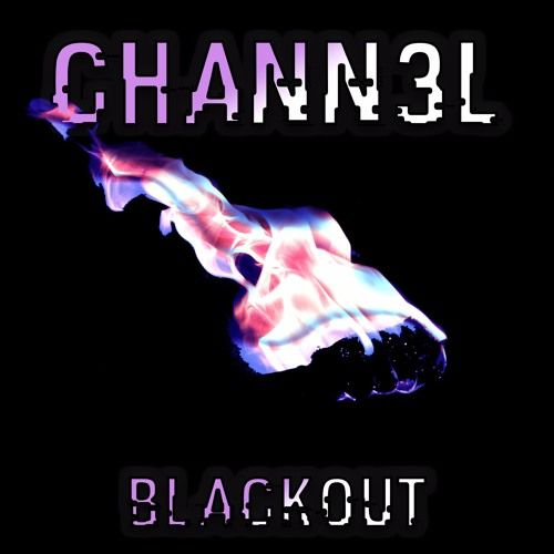 Blackout by Chann3l 🔥 on SoundCloud