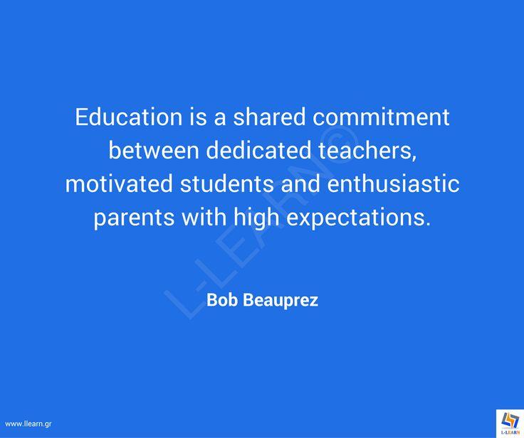 Γνωμικό για την εκπαίδευση 74. #LLEARN #εκπαίδευση #εκπαιδευτικός #μάθηση #απόφθεγμα #γνωμικό #Bob #Beauprez #LLEARN