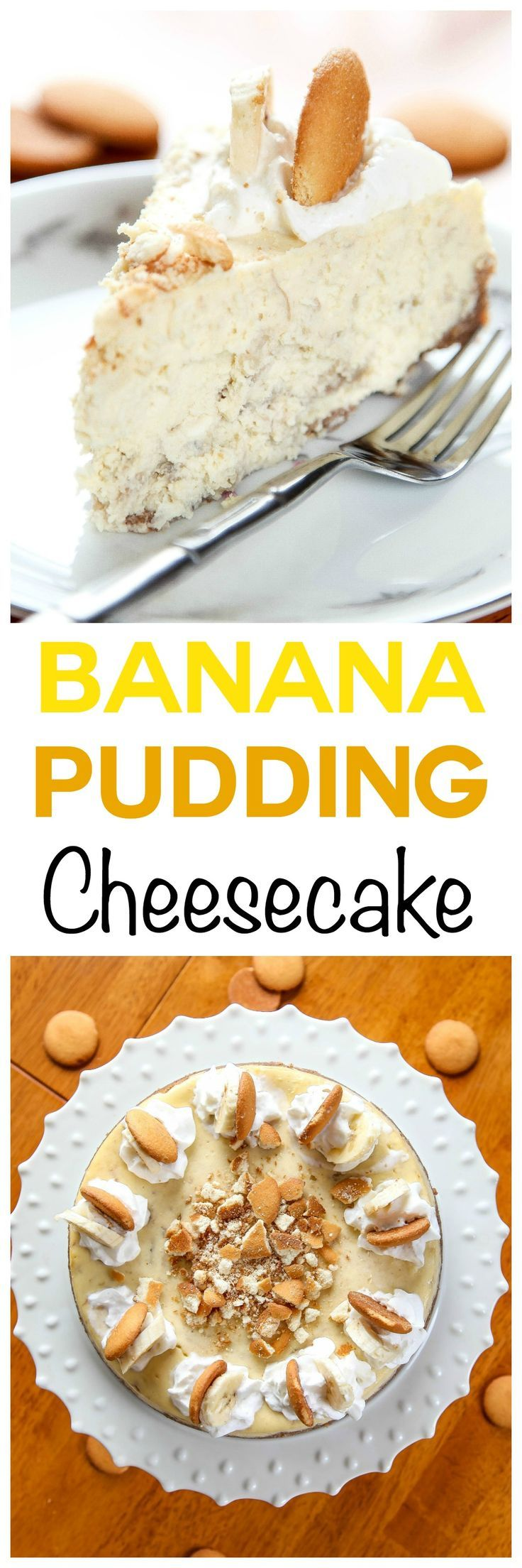 Banana Pudding Cheesecake: Silky smooth banana cheesecake nestled inside a vanilla wafer crust. Tastes like banana pudding in cheesecake form!