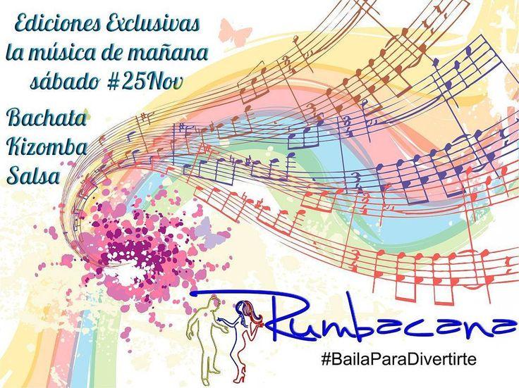 #Bachata #Kizomba & #Salsa Ediciones exclusivas la música de mañana sábado #25Nov en Santa Paula