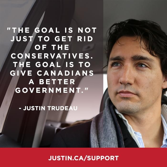 "Share if you agree: ""The goal is not just to get rid of the Conservatives. The goal is to give Canadians a better government.""- @Justin Trudeau, #Cdnpoli"