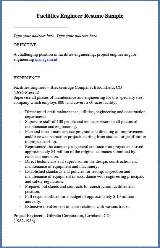 Facilities Engineer Resume Sample _________________________ Type your address here,Type your address here OBJECTIVE A challenging position in facilities engineering, project engineering, or engineeringmanagement. . EXPERIENCE Facilities Engineer – Breckenridge Company, Broomfield,...