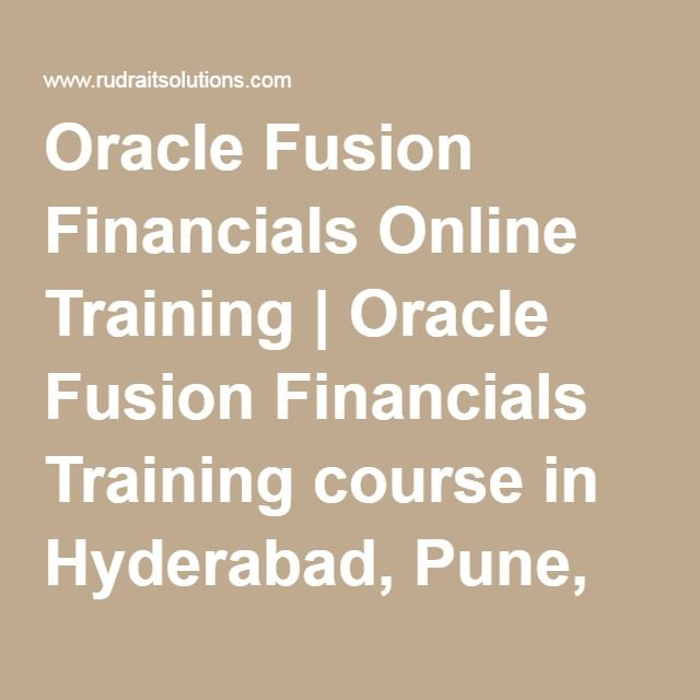 Oracle Fusion Financials Online Training | Oracle Fusion Financials Training course in Hyderabad, Pune, Chennai, Mumbai, banglore,India, USA, UK, Australia, New Zealand, UAE, Saudi Arabia,Pakistan, Singapore, Kuwait -Rudra It Solutions