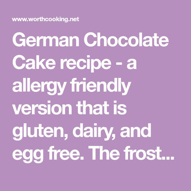 German Chocolate Cake recipe - a allergy friendly version that is gluten, dairy, and egg free. The frosting is a healthier twist, made from dates.
